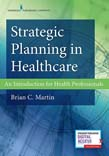 Strategic Planning in Healthcare: An Introduction for Health Professionals
