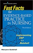 Fast Facts for Evidence-Based Practice in Nursing 3ed