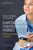 Empowerment Strategies for Nurses: Developing Resiliency in Practice 2ed