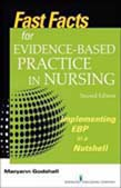 Fast Facts for Evidence-Based Practice in Nursing: Implementing EBP in a Nutshell 2ed