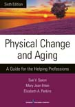 Physical Change and Aging: A Guide for the Helping Professions 6ed
