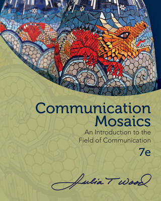 Communication Mosaics : An Introduction to the Field of Communication