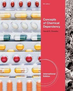 Concepts of Chemical Dependency, International Edition