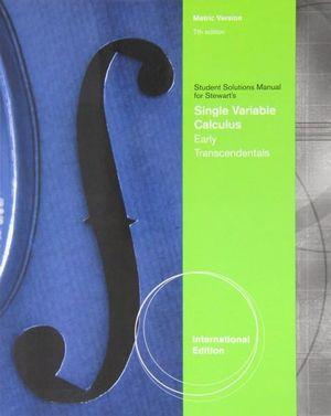 Student Solutions Manual, Intl. Metric Edition for Stewart's Single Variable Calculus: Early Transcendentals, International Metric Edition