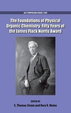 The Foundations of Physical Organic Chemistry