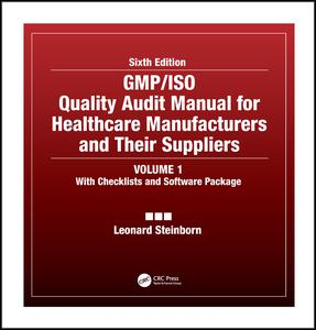 GMP/ISO Quality Audit Manual for Healthcare Manufacturers and Their Suppliers, (Volume 1 - With Checklists and Software Package)