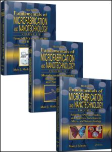 Fundamentals of Microfabrication and Nanotechnology, Three-Volume Set