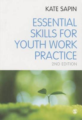 Essential Skills for Youth Work Practice 2ed