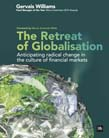 Retreat of Globalisation: Anticipating radical change in the culture of financial markets