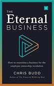 Eternal Business: How to transition a business for the employee ownership revolution