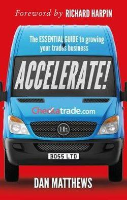 Accelerate! The essential guide to growing your trades business