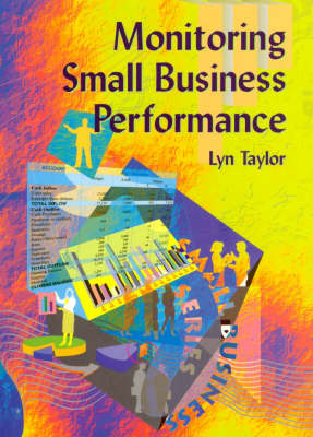 Monitoring Small Business Performance: Written for Small Business Series Module Sb08