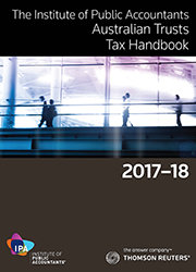 Australian Trusts Tax Handbook, IPA Edition, 2017-18