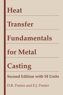 Heat Transfer Fundamentals for Metal Casting: with SI Units