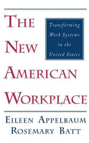 New American Workplace: Transforming Work Systems in the United States