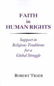 Faith in Human Rights: Support in Religious Traditions for a Global Struggle