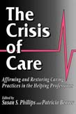 Crisis of Care: Affirming and Restoring Caring Practices in the Helping Professions