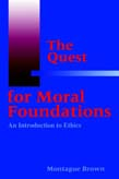 Quest for Moral Foundations: An Introduction to Ethics