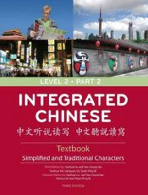 Integrated Chinese Level 2 Part 2 - Textbook (Simplified & Traditional characters)