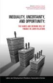 Inequality, Uncertainty, and Opportunity: The Varied and Growing Role of Finance in Labor Relations