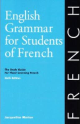 English Grammar for Students of French: The Study Guide for Those Learning French