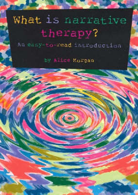 What is Narrative Therapy?: An Easy to Read Introduction