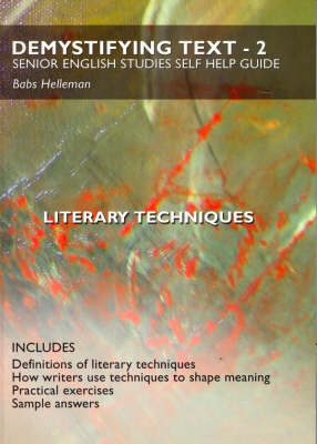 Demystifying Text 2: Senior English Studies Self Help Guide - Literary Techniques