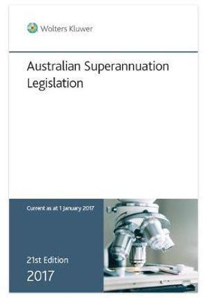 Australian Superannuation Legislation 2017