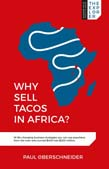 Why Sell Tacos in Africa?: 16 life-changing business strategies you can use anywhere, from the man who turned $400 into $200 million