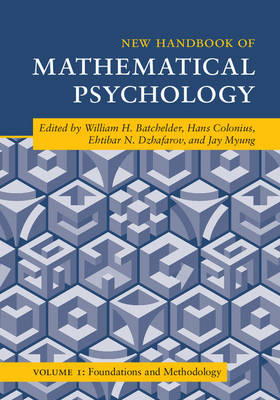 New Handbook of Mathematical Psychology: Volume 1, Foundations and Methodology: Volume 1