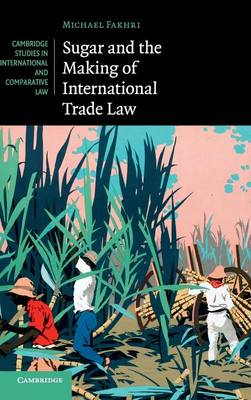 Sugar and the Making of International Trade Law