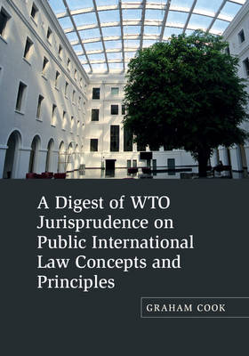 A Digest of WTO Jurisprudence on Public International Law Concepts and Principles
