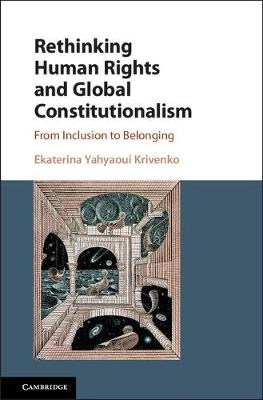 Rethinking Human Rights and Global Constitutionalism