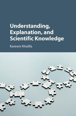 Understanding, Explanation, and Scientific Knowledge