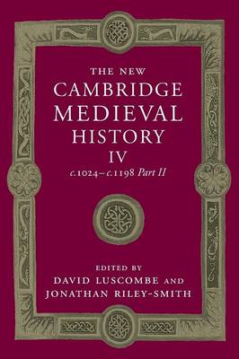 The New Cambridge Medieval History: Volume 4, c.1024-c.1198, Part 2