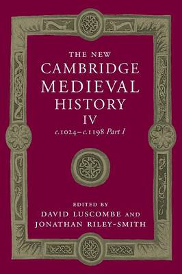 The New Cambridge Medieval History: Volume 4, c.1024-c.1198, Part 1