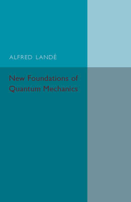 New Foundations of Quantum Mechanics