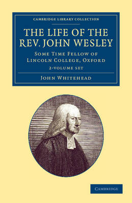 The Life of the Rev. John Wesley, M.A. 2 Volume Set