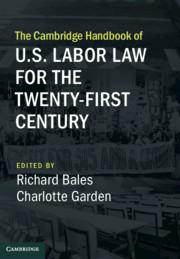 The Cambridge Handbook of U.S. Labor Law for the Twenty-First Century