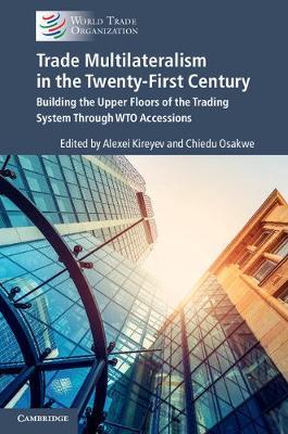 Trade Multilateralism in the Twenty-First Century
