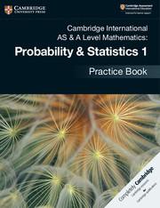 Cambridge International AS & A Level Mathematics: Probability & Statistics 1 Practice Book