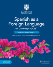 Cambridge IGCSE™ Spanish as a Foreign Language Teacher's Resource with Cambridge Elevate