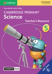 Cambridge Primary Science Stage 5 Teacher's Resource with Cambridge Elevate