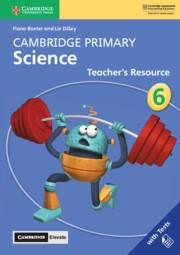 Cambridge Primary Science Stage 6 Teacher's Resource with Cambridge Elevate