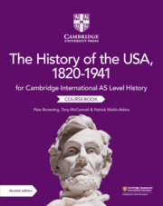 Cambridge International AS Level History The History of the USA, 1820-1941 Coursebook