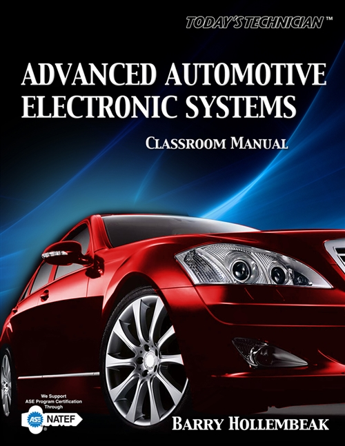 Today's Technician : Advanced Automotive Electronic Systems, Classroom and Shop Manual