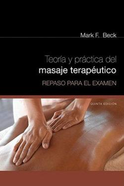 Spanish Translated Exam Review for Beck's Theory & Practice of Therapeutic Massage