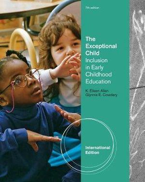 The Exceptional Child : Inclusion in Early Childhood Education, International Edition