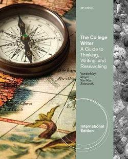 The College Writer : A Guide to Thinking, Writing, and Researching, International Edition