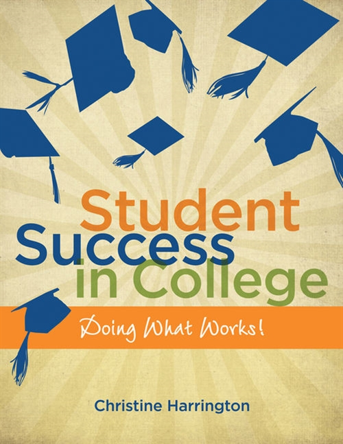 Student Success in College : Doing What Works!